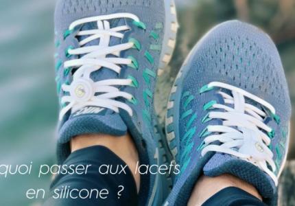 Pourquoi vous devriez passer aux lacets en silicone ?